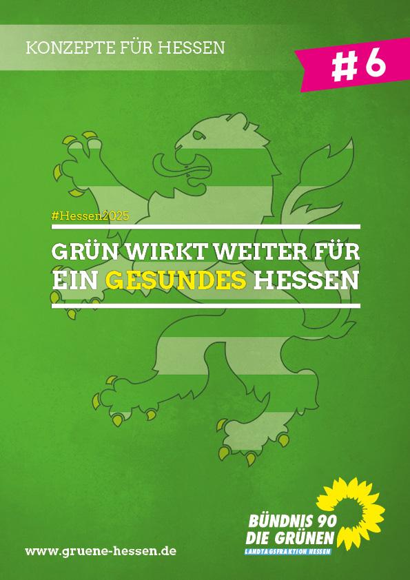 Grün wirkt weiter: für ein gesundes Hessen - Konzept #6