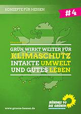 #4 GRÜN wirkt weiter: für Klimaschutz, intakte Umwelt und gutes Leben