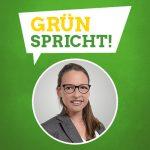 GRÜN spricht: Katrin Schleenbecker MdL