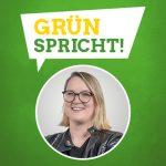 GRÜN spricht: Mirjam Schmidt MdL