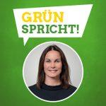 GRÜN spricht: Katy Walther MdL