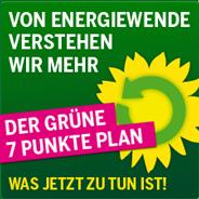 Von Energiewende verstehen wir mehr - der GRÜNE 7 Punkte Plan