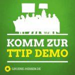Komm zur TTIP Demo