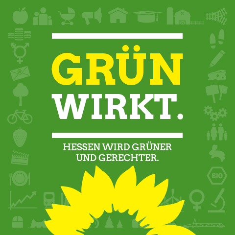 GRÜN wirkt. Hessen wird grüner und gerechter.