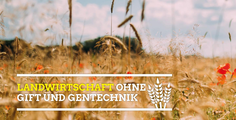 Landwirtschaft ohne Gift und Gentechnik