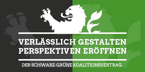 Verlässlich gestalten - Perspektiven eröffnen. Der schwarz-grüne Koalitionsvertrag.