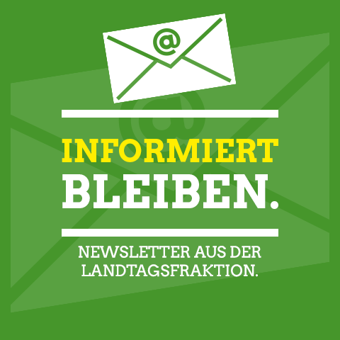 Informiert bleiben. Newsletter der Landtagsfraktion.