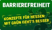Konzepte für Hessen: Mit GRÜN geht's besser - Barrierefreiheit