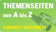 Themenseiten von A bis Z - fundiert informiert