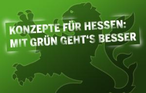 Konzepte für Hessen - Mit GRÜN geht's besser