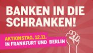 Banken in die Schranken - Aktionstag am 12. November in Frankfurt und Berlin