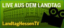 Live aus dem Landtag - LandtagHessenTV auf ffh.de