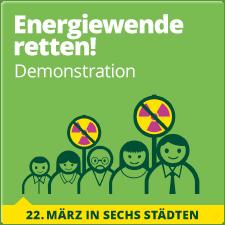 Energiewende retten! Demonstration am 22. März in sechs Städten