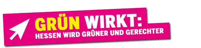 Zur Rubrik: 'GRÜN wirkt: Hessen wird grüner und gerechter.'