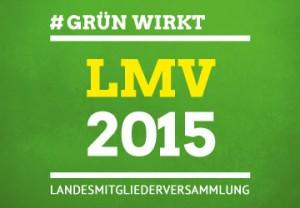 #Grünwirkt - LMV 2015 - Landesmitgliederversammlung