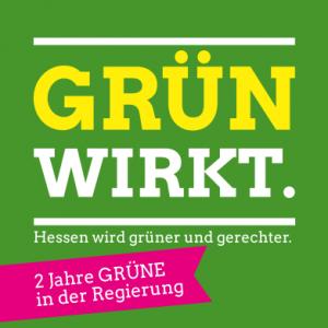 GRÜN wirkt. 2 Jahre Regierungsbeteiligung in Hessen