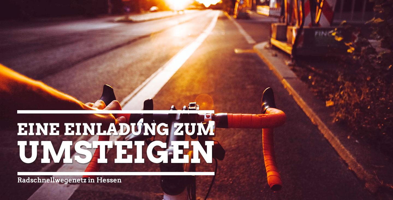 Einladung zum Umsteigen - Radschnellwegenetz in Hessen